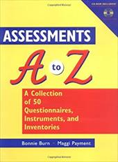 Assessments A-Z, Includes CD-ROM: A Collection of 50 Questionnaires, Instruments, and Inventories [With CDROM]