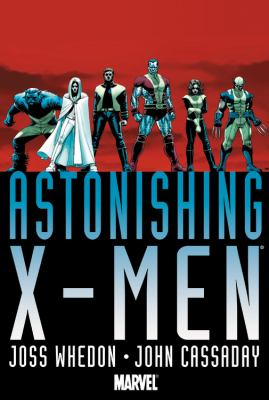 Astonishing X-Men by Joss Whedon & John Cassaday 9780785138013