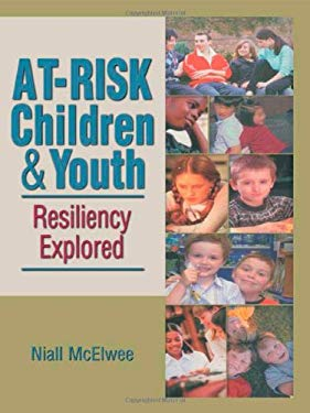 At-Risk Children & Youth: Resiliency Explored 9780789033819