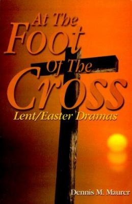At the Foot of the Cross 9780788015496
