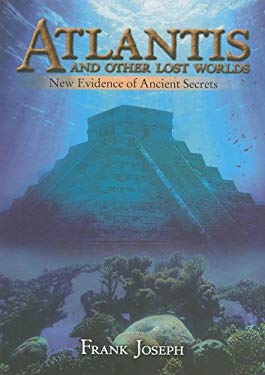 Atlantis and Other Lost Worlds: New Evidence of Ancient Secrets 9780785824312