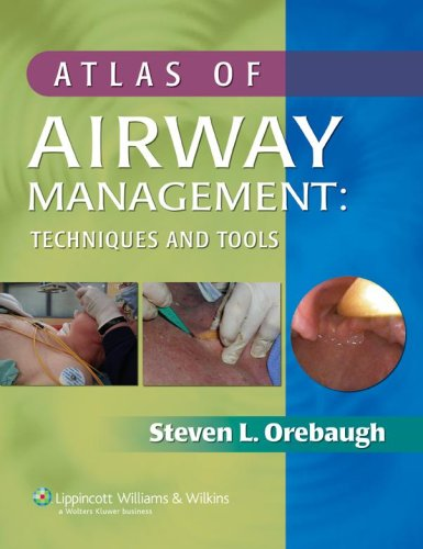 Atlas of Airway Management: Techniques and Tools 9780781797245
