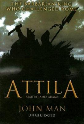 Attila: The Barbarian King Who Challenged Rome 9780786146376