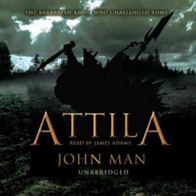 Attila: The Barbarian King Who Challenged Rome 9780786168330