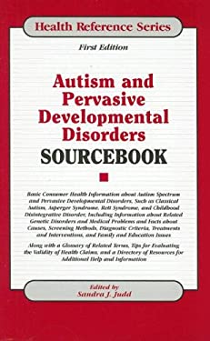 Autism and Pervasive Developmental Disorders Sourcebook: Basic Consumer Health Information about Autism Spectrum and Pervasive Development Disorders, 9780780809536