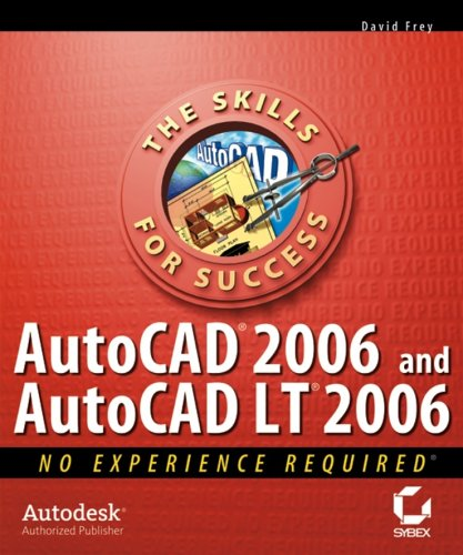 Autocad2006 and Autocadlt 2006: No Experience Required 9780782144147