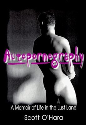 Autopornography: A Memoir of Life in the Lust Lane 9780789001443