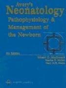 Avery's Neonatology: Pathophysiology & Management of the Newborn 9780781746434