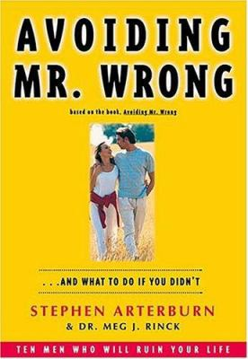 Avoiding Mr. Wrong: And What to Do If You Didn't [With 1 Facilitator's Guide and 1 Audio Containing Sound Tract & Instructions] 9780785298588