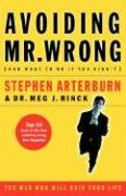 Avoiding Mr. Wrong (and What to Do If You Didn't): Ten Men Who Will Ruin Your Life 9780785266464