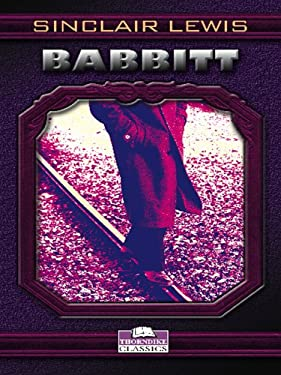 babbit by sinclair lewis Babbitt (barnes & noble classics series) by sinclair lewis babbitt , by sinclair lewis , is part of the barnes & noble classics series, which offers quality editions at affordable prices to the student and the general reader, including new scholarship, thoughtful design, and pages of carefully crafted extras.