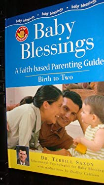 Baby Blessings: A Faith-Based Guide for Parents 9780784713587