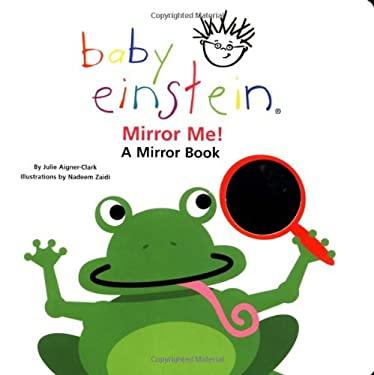 Baby einstein mirror me by julie aigner clark nadeem for Mirror books