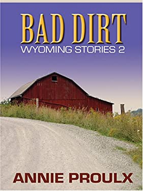 Bad Dirt: Wyoming Stories 2 9780786273560