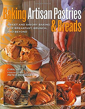 Baking Artisan Pastries & Breads: Sweet and Savory Baking for Breakfast, Brunch, and Beyond 9780785829058