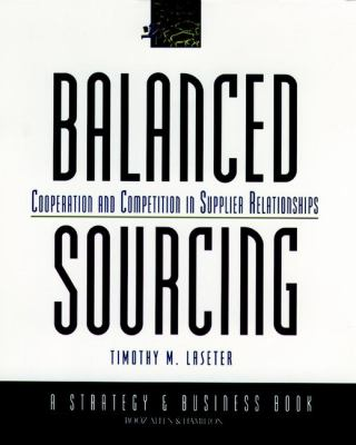Balanced Sourcing: Cooperation and Competition in Supplier Relationships 9780787944438