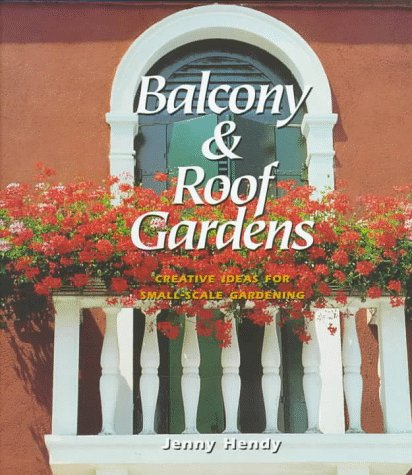 Balcony & Roof Gardens: Creative Ideas for Small-Scale Gardening
