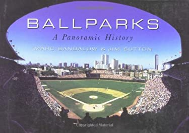 Ball Parks: A Panoramic History 9780785818168