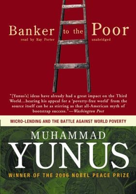 Banker to the Poor: Micro-Lending and the Battle Against World Poverty 9780786149735