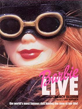 Barbie Live: The World's Most Famous Doll Having the Time of Her Life! 9780789304872