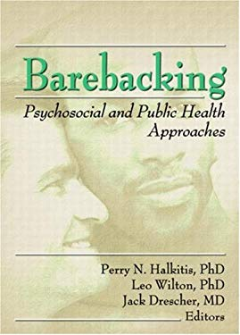 Barebacking: Psychosocial and Public Health Approaches 9780789021748