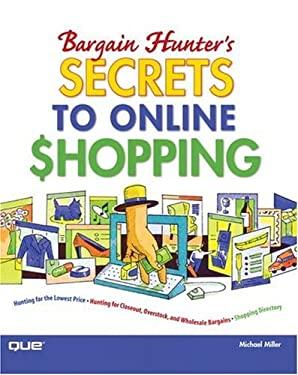 Bargain Hunter's Secrets to Online Shopping 9780789732019