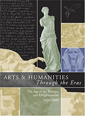 Arts and Humanities Through the Eras: Vol. 2: The Age of the Baroque and Enlightenment (1600-1800) 9780787656973