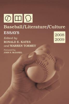 Baseball/Literature/Culture: Essays 9780786436811