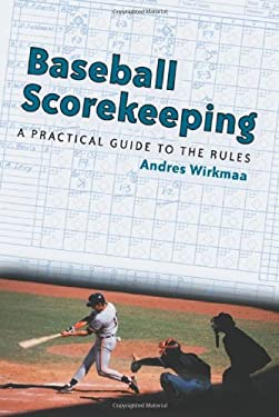 Baseball Scorekeeping: A Practical Guide to the Rules 9780786414482