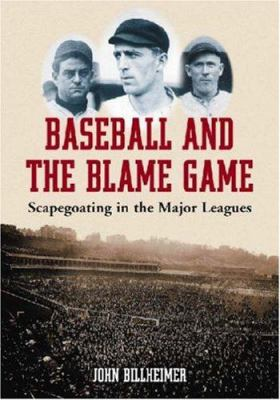 Baseball and the Blame Game: Scapegoating in the Major Leagues 9780786429066