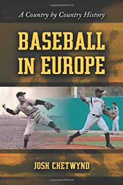 Baseball in Europe: A Country by Country History 9780786437245