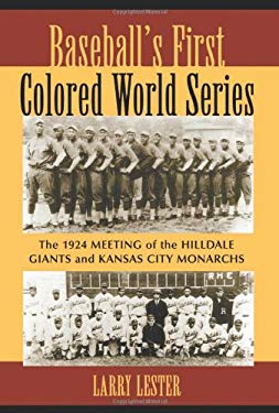 Baseball's First Colored World Series: The 1924 Meeting of the Hilldale Giants and Kansas City Monarchs 9780786426171