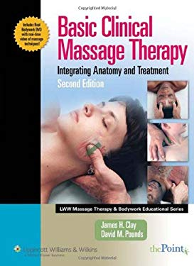 Basic Clinical Massage Therapy: Integrating Anatomy and Treatment [With DVD] 9780781756778