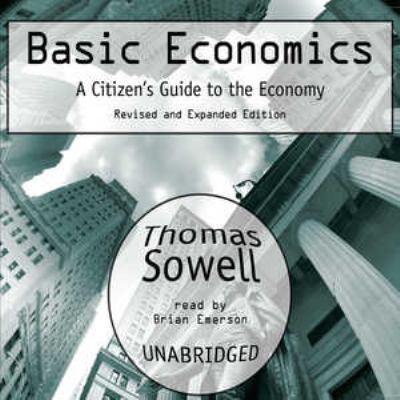 Basic Economics: A Citizen's Guide to the Ecomomy 9780786174614