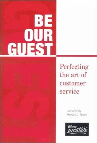 Be Our Guest: Perfecting the Art of Customer Service 9780786853946