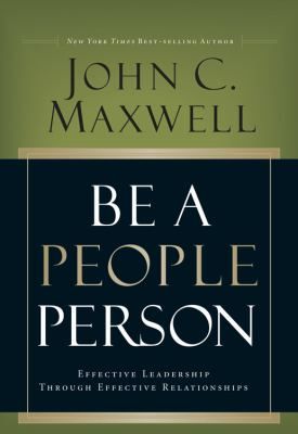 Be a People Person: Effective Leadership Through Effective Relationships 9780781448437