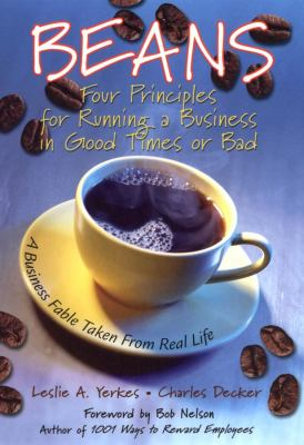 Beans: Four Principles for Running a Business in Good Times or Bad: A Business Fable Taken from Real Life 9780787967642
