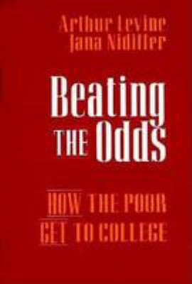 Beating the Odds: How the Poor Get to College 9780787901325