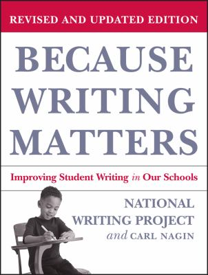 Because Writing Matters: Improving Student Writing in Our Schools 9780787980672