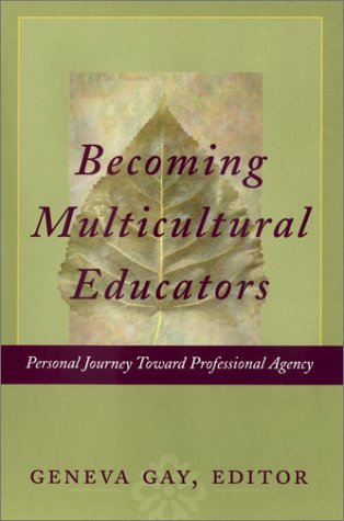 Becoming Multicultural Educators: Personal Journey Toward Professional Agency 9780787965143