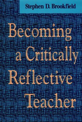 Becoming a Critically Reflective Teacher 9780787901318