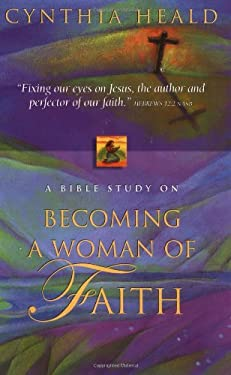 Becoming a Woman of Faith 9780785272441