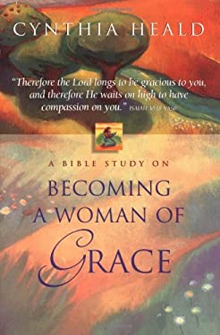 Becoming a Woman of Grace: A Bible Study 9780785272403