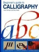 Beginner's Guide to Calligraphy: A Simple Three-Stage Guide to Perfect Letter Art 9780785819349