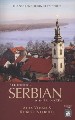 Beginner's Serbian [With 2 CDs] 9780781812313