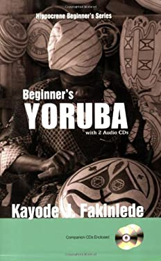 Beginner's Yoruba [With 2 Audio CDs] 9780781810692