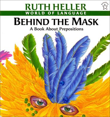 Behind the Mask: A Book about Prepositions 9780780780408