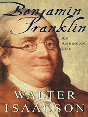Benjamin Franklin: An American Life 9780786260034