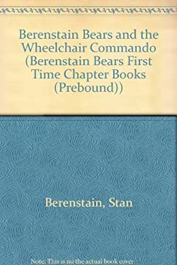 Berenstain Bears and the Wheelchair Commando 9780785725206
