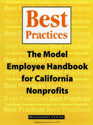 Best Practices: The Model Employee Handbook for California Nonprofits [With Microsoft Word Diskette] 9780787945749